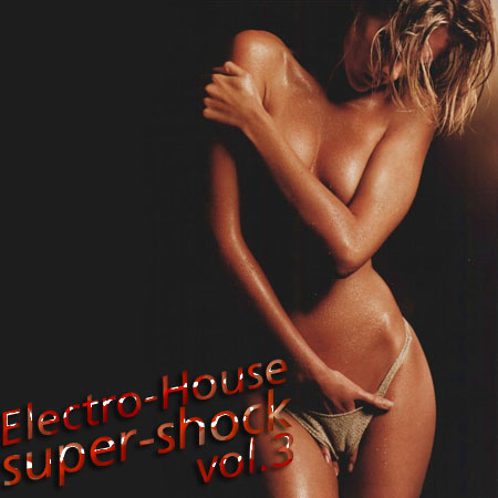 VA-Electro-House Super-shock vol.3 (2010)