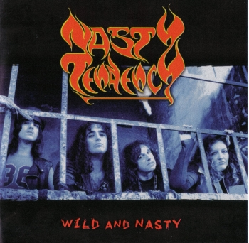Nasty Tendency - Wild And Nasty (2009)
