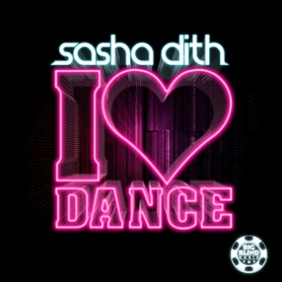 Sasha Dith - I Love Dance Incl Crystal Lake Remix (2010)