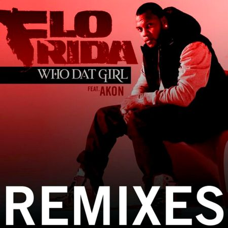 Flo Rida - Who Dat Girl (feat. Akon) (Deluxe Single) (iTunes Version)