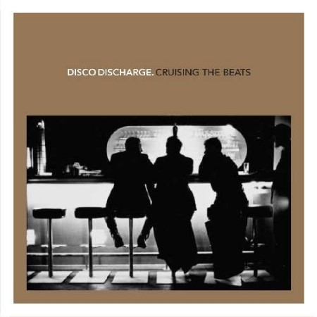VA - Disco Discharge - Cruising The Beats (2011)