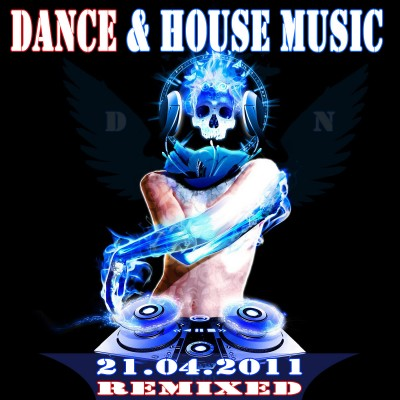 VA - Dance and House Music (21.04.2011)