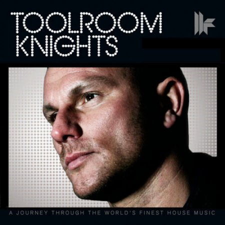 Mark Knight - Toolroom Knights (Incl Kin Fai) (04.21.2011)