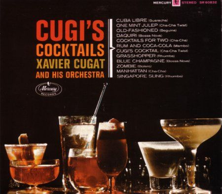 Xavier Cugat And His Orchestra - Cugi's Cocktails (2005)