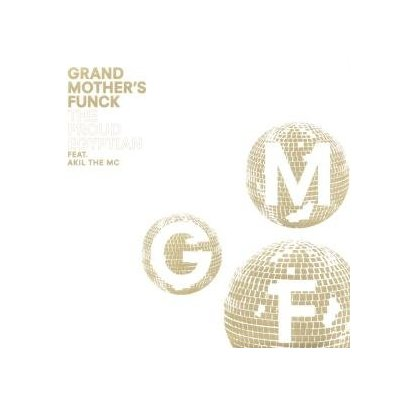 Grand Mother's Funck feat. Akil The MC - The Proud Egyptian (2011)