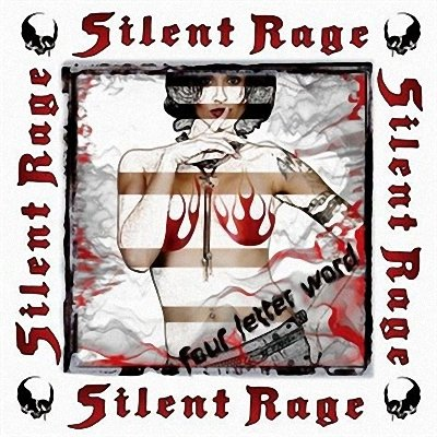 Silent Rage - Four Letter Word (2008)