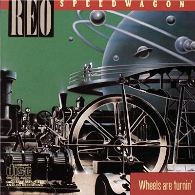 Reo Speedwagon - Wheels Are Turnin' (1984)