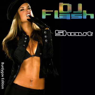 DJ Flash - Shout