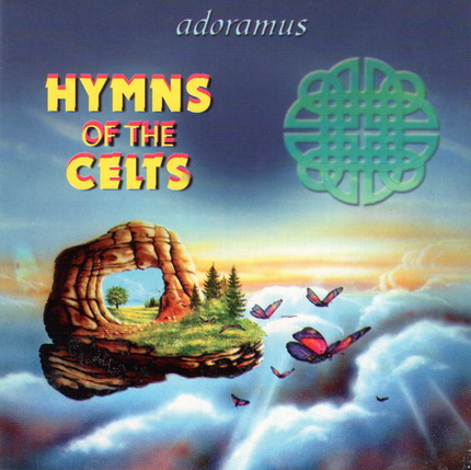 Adoramus - Hymns of the Celts (2004)