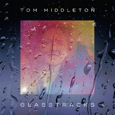 Tom Middleton - Glasstracks (2011)