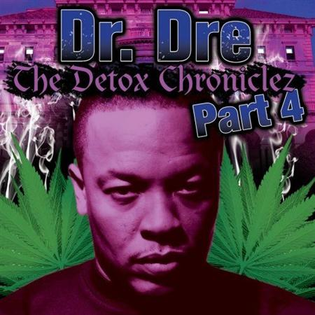 Dr.Dre - The Detox Chroniclez Vol.4 (2011)