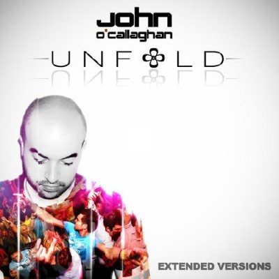 John O Callaghan - Unfold (Extended Versions) (2011)