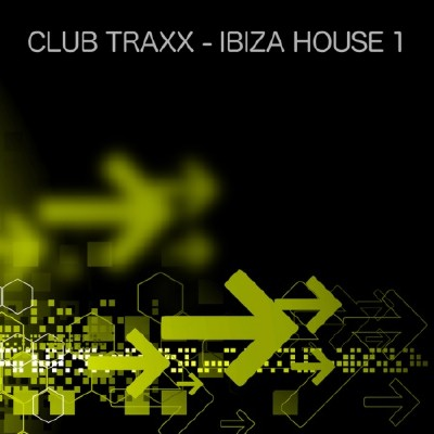 VA-Club Traxx Ibiza House 1 (2011)