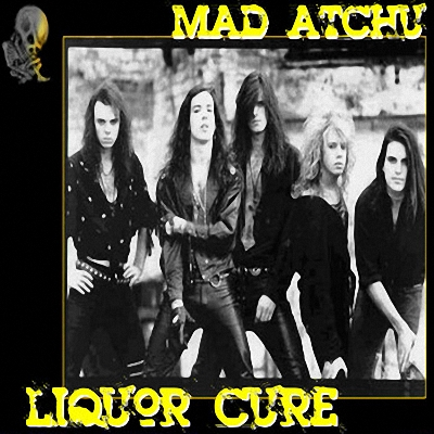 Mad Atchu - Liquor Cure (1993)