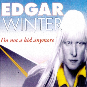 Edgar Winter - I'm Not A Kid Anymore (1994)