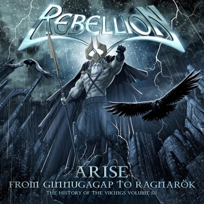 Rebellion - Arise From Ginnungagap To Ragnarok - History Of The Vikings, Vol. III (2009)