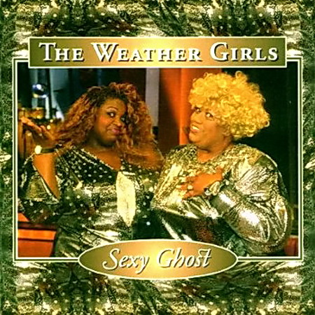 The Weather Girls - Sexy Ghost (2000)