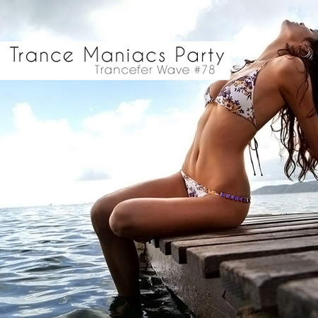 VA - Trance Maniacs Party - Trancefer Wave #78 (2011)