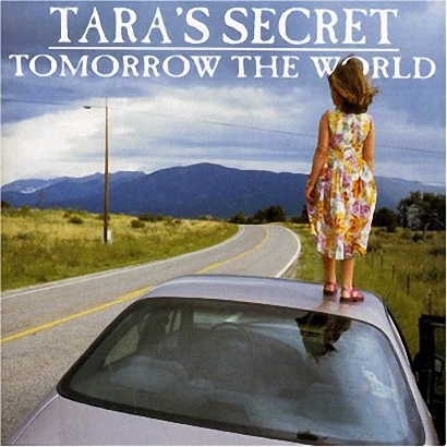 Tara's Secret - Tomorrow The World (2006)