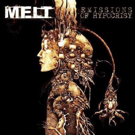 Melt � Emissions Of Hypocrisy (2011)