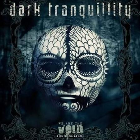Dark Tranquillity - We Are The Void [Tour Edition] (2011)