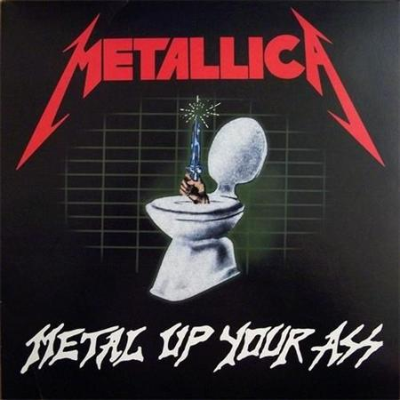 Metallica - Metal Up Your Ass Dude (2011)