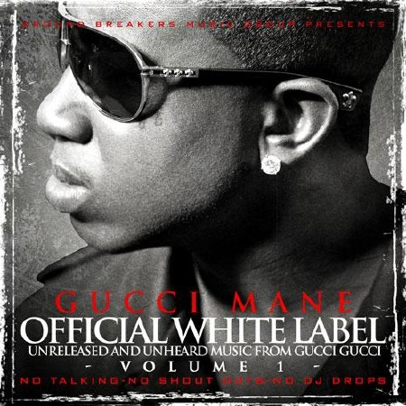 Gucci Mane - Official White Label (2011)