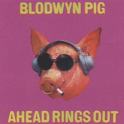 Blodwyn Pig - Ahead Rings Out (1969)