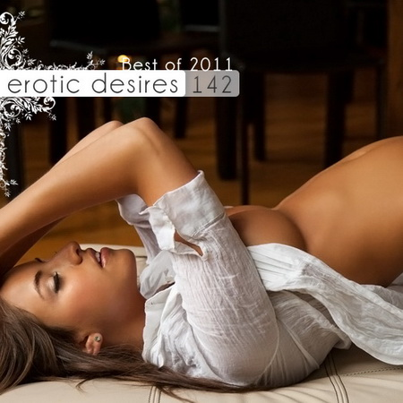 VA - Erotic Desires Volume 142 (Best of 2011 x2) (2011)