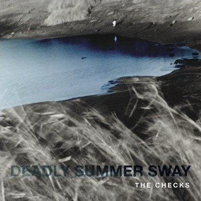 The Checks - Deadly Summer Sway (2011)
