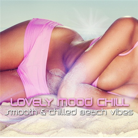 VA - Lovely Mood Chill (Smooth & Chilled Beach Vibes) (2011)