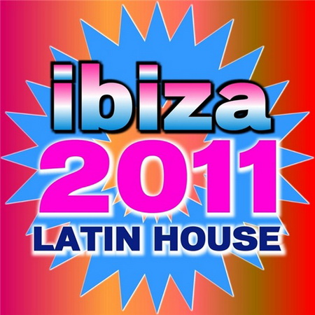 VA - Ibiza 2011 Latin House (2011)