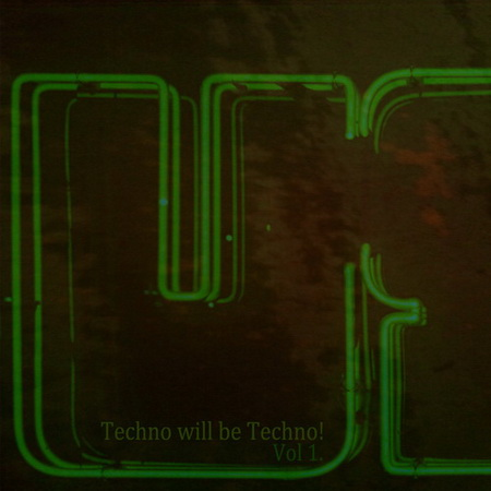 VA - Techno Will Be Techno: Volume 1 (2011)