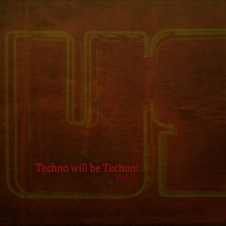 VA - Techno Will Be Techno: Volume 2 (2011)