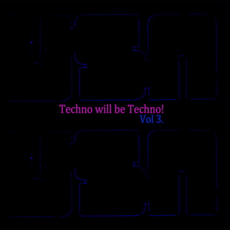 VA - Techno Will Be Techno: Volume 3 (2011)