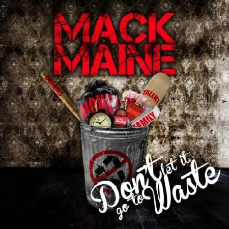 Mack Maine - Don't let it go to Waste (2012)