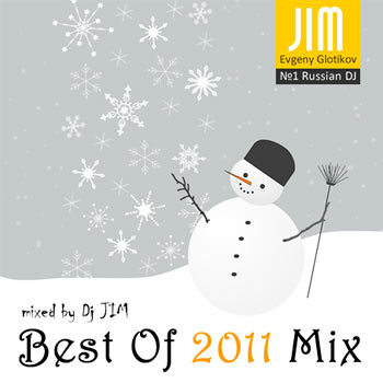 DJ JIM (Evgeny Glotikov) - Best 2011 Electro House mix (2012)