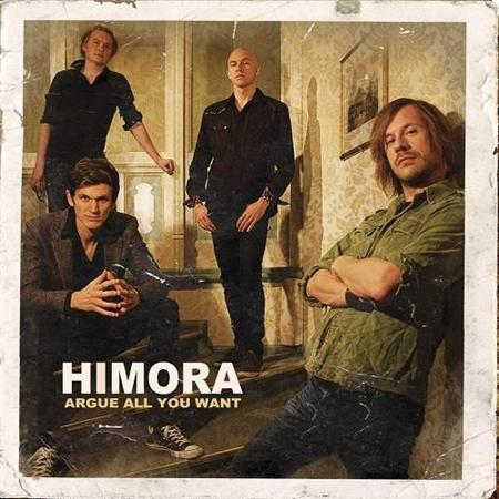 Himora - Argue All You Want (2011)