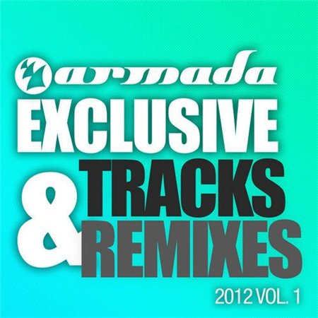 VA-Armada Exclusive Tracks & Remixes 2012 Vol.1 (2012)