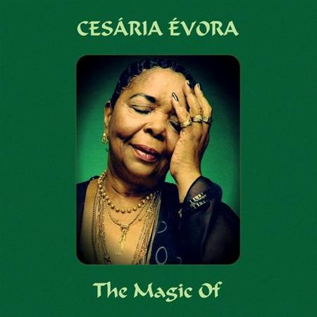 Cesaria Evora - The Magic Of Cesaria Evora (2011)
