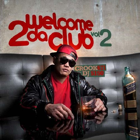 Crook671 - Welcome 2 Da Club Vol. 2 (2012)