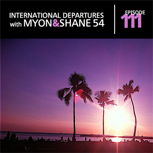 Myon & Shane 54 - International Departures 111 (10-01-2012)