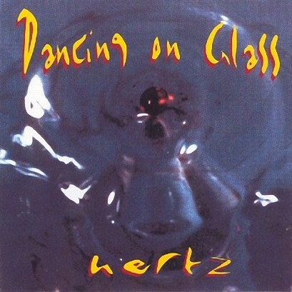 Dancing On Glass - Hertz (1993)
