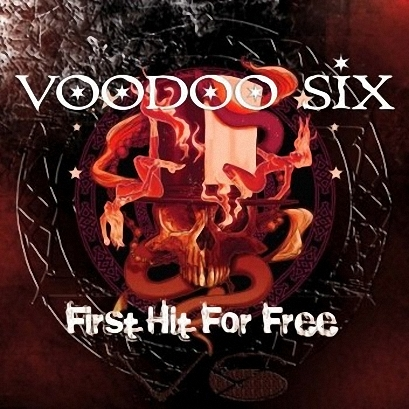 Voodoo Six -  First Hit For Free (2008)