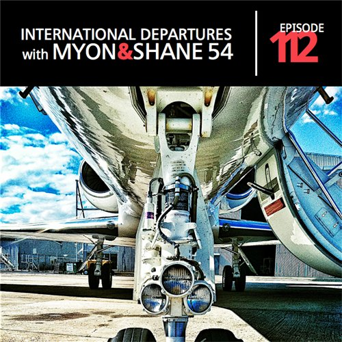 Myon & Shane 54 - International Departures 112 (17-01-2012)