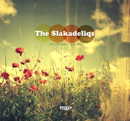 The Slakadeliqs - The Other Side of Tomorrow (2012)