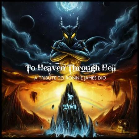 To Heaven Through Hell. A Tribute To Ronnie James Dio (2011)
