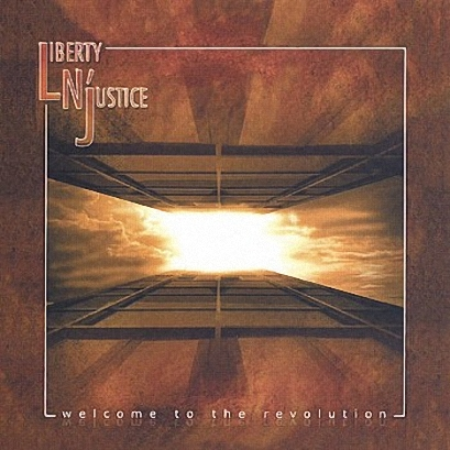 Liberty N' Justice - Welcome To The Revolution (2004)