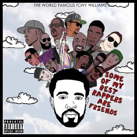 Tony Williams - Some Of My Best Rappers Are Friends (2012)