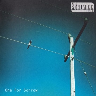 Kris Pohlmann Band - One For Sorrow (2012)